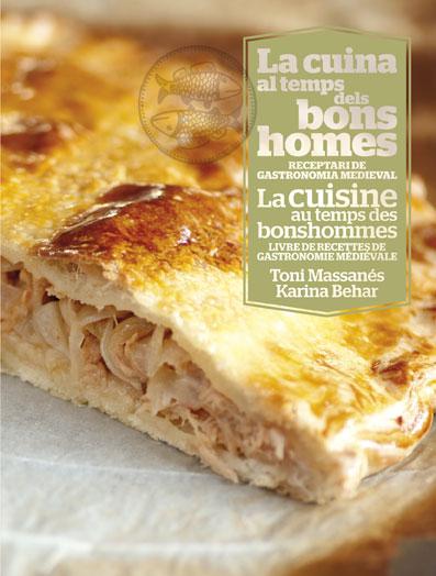 CUINA AL TEMPS DELS BONS HOMES, LA / LA CUISINE AU TEMPS DES BONSHOMMES