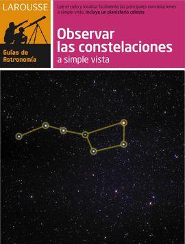 OBSERVAR LAS CONSTELACIONES -GUIAS DE ASTRONOMIA