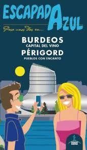 BURDEOS Y PERIGORD -ESCAPADA AZUL
