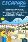 ESCAPADA RURAL SIERRA DE FRANCIA Y DE BEJAR