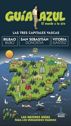 BILBAO - SAN SEBASTIAN - VITORIA -GUIA AZUL