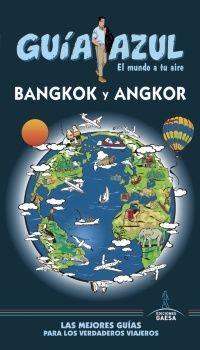 BANGKOK Y ANGKOR -GUIA AZUL