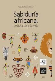 SABIDURIA AFRICANA, BRUJULA PARA LA VIDA