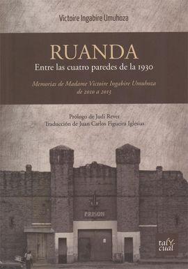 RUANDA, ENTRE LAS CUATRO PAREDES DE LA 1930
