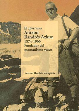 SPORTMAN ANTXON BANDRES AZKUE (1874-1966), EL
