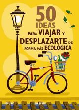 50 IDEAS PARA VIAJAR Y DESPLAZARSE DE FORMA MAS ECOLOGICA