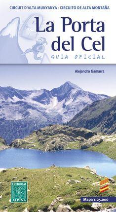 PORTA DEL CEL, LA [+ MAPA 1:25.000] GUIA OFICIAL [CAT-CAS] -ALPINA