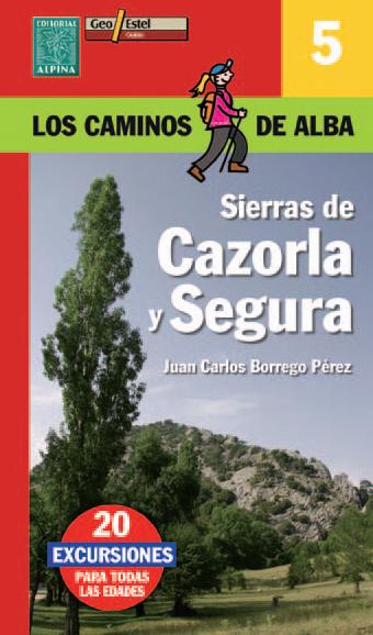 5 CAZORLA Y SEGURA -LOS CAMINOS DE ALBA -ALPINA