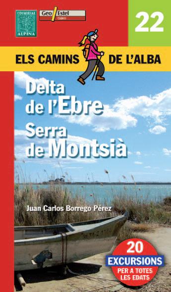 22. DELTA DE L'EBRE, SERRA DEL MONTSIA -CAMINS DE L'ALBA -ALPINA
