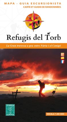 REFUGIS DEL TORB 1:40.000 [CAT-CAS-FRA] -ALPINA