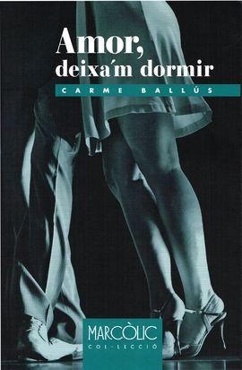 AMOR, DEIXA'M DORMIR -MARCÒLIC -ALPINA