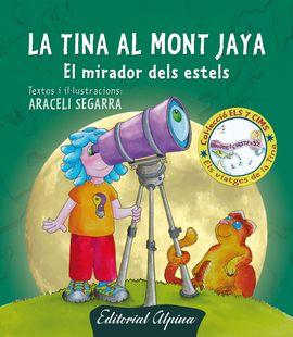 TINA AL MONT JAYA, LA -ELS VIATGES DE LA TINA -ALPINA