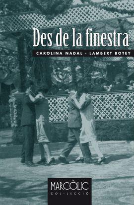 DES DE LA FINESTRA -MARCÒLIC -ALPINA