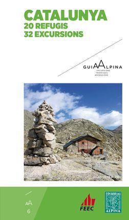 CATALUNYA 20 REFUGIS 32 EXCURSIONS -ALPINA FEEC