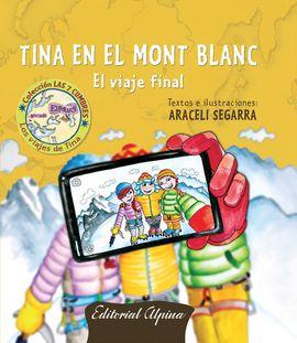 TINA EN EL MONT BLANC -LOS VIAJES DE TINA -ALPINA