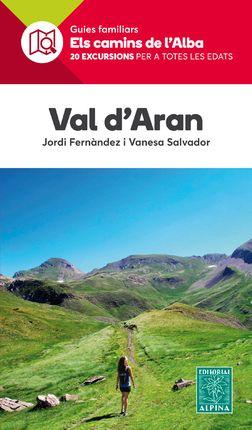 VAL D'ARAN -ELS CAMINS DE L'ALBA ALPINA
