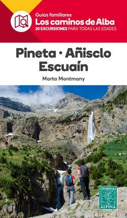 PINETA - AÑISCLO - ESCUAIN -LOS CAMINOS DE ALBA -ALPINA