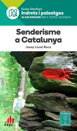 SENDERISME A CATALUNYA -INDRETS I PAISATGES -ALPINA