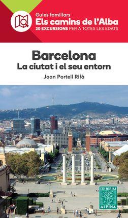 BARCELONA. LA CIUTAT I EL SEU ENTORN -ELS CAMINS DE L'ALBA -ALPINA