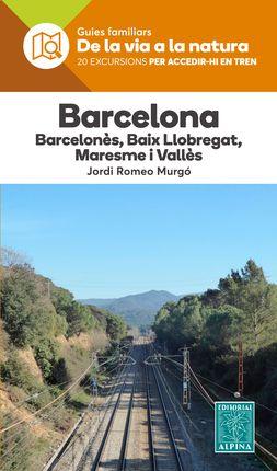BARCELONA. GUIES FAMILIARS -DE LA VIA A LA NATURA -ALPINA