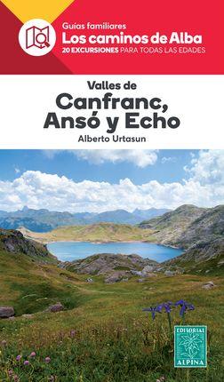 VALLES DE CANFRANC, ANSO Y ECHO -LOS CAMINOS DEL ALBA -ALPINA