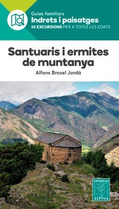 SANTUARIS I ERMITES DE MUNTANYA -INDRETS I PAISATGES -ALPINA