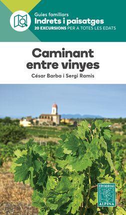 CAMINANT ENTRE VINYES -INDRETS I PAISATGES -ALPINA