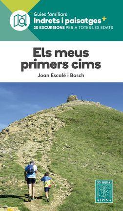 MEUS PRIMERS CIMS, ELS -INDRETS I PAISATGES -ALPINA