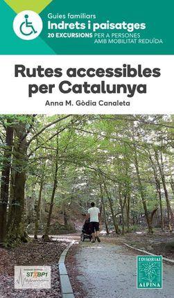 RUTES ACCESSIBLES PER CATALUNYA -INDRETS I PAISATGES -ALPINA