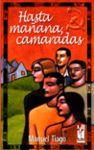 HASTA MAÑANA CAMARADAS