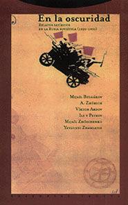 EN LA OSCURIDAD. RELATOS SATIRICOS EN LA RUSIA SOVIETICA (1920-30