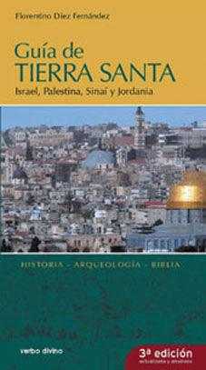 GUÍA DE TIERRA SANTA. ISRAEL, PALESTINA, SINAÍ Y JORDANIA