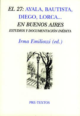 EL 27: AYALA, BAUTISTA, DIEGO, LORCA EN BUENOS AIRES