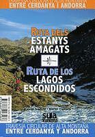 RUTA DELS ESTANYS AMAGATS/ RUTA DE LOS LAGOS ESCONDIDOS -CUADERNOS PIRENAICOS -SUA