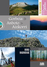 GORBEIA - ANBOTO - AIZKORRI -TRAVESÍA LOS TRES GRANDES -SUA