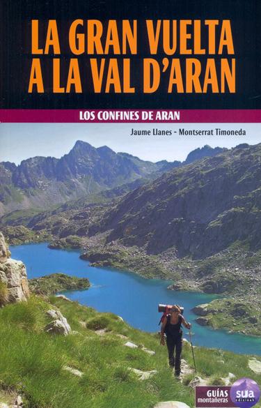 GRAN VUELTA A LA VAL D'ARAN, LA -GUÍAS MONTAÑERAS -SUA