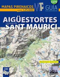 AIGUESTORTES SANT MAURICI 1:25.000 -MAPAS PIRENAICOS -SUA