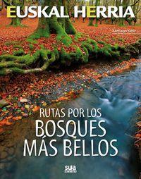 02 - RUTAS POR LOS BOSQUES MAS BELLOS -EUSKAL HERRIA -SUA