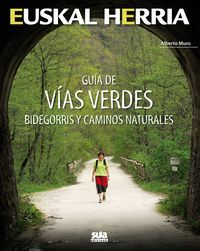 03. GUÍA DE VÍAS VERDES -BIDEGORRIS Y CAMINOS NATURALES -SUA