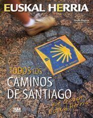 04 - TODOS LOS CAMINOS DE SANTIAGO -EUSKAL HERRIA -SUA