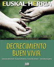 06. DECRECIMIENTO. BUEN VIVIR. ALTERNATIVAS AL MODELO ACTUAL -EUSKAL HERRIA -SUA