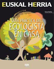 10 - GUÍA PRÁCTICA DEL ECOLOGISTA EN CASA -EUSKAL HERRIA -SUA