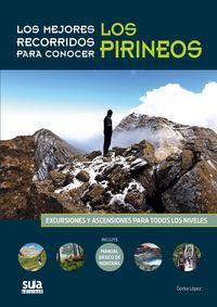 PIRINEOS, LOS MEJORES RECORRIDOS PARA CONECER LOS