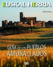 13. GUÍA DE LOS PUEBLOS AMURALLADOS -EUSKAL HERRIA -SUA