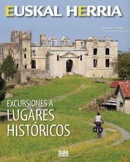 17 - EXCURSIONES A LUGARES HISTORICOS -EUSKAL HERRIA -SUA
