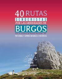 40 RUTAS SENDERISTAS POR LAS MERINDADES DE BURGOS -SUA