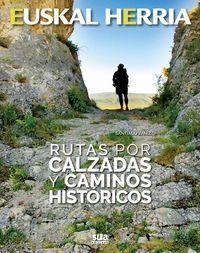 21. RUTAS POR CALZADAS Y CAMINOS HISTORICOS -EUSKAL HERRIA -SUA