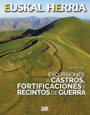 23. CASTROS, FORTIFICACIONES Y RECINTOS DE GUERRA, EXCURSIONES A -EUSKAL HERRIA -SUA