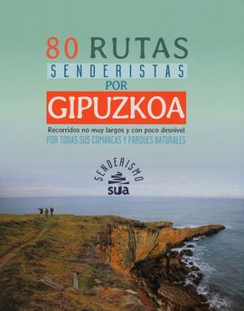 GIPUZKOA, 80 RUTAS SENDERISTAS POR - SENDERISMO -SUA