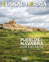 31. PUEBLOS DE NAVARRA CON ENCANTO -EUSKAL HERRIA LIBROS SUA